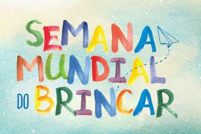 A Semana Mundial do Brincar 2016 vai de 22 a 28 de maio